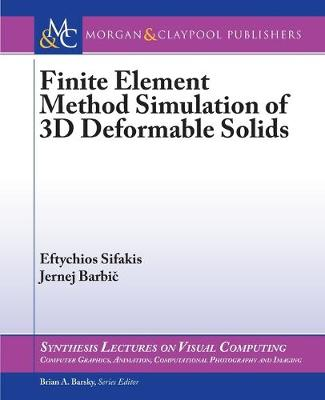 Finite Element Method Simulation of 3D Deformable Solids by Eftychios Sifakis