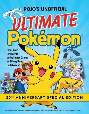 Pojo's Unofficial Ultimate Pokemon by Books Triumph