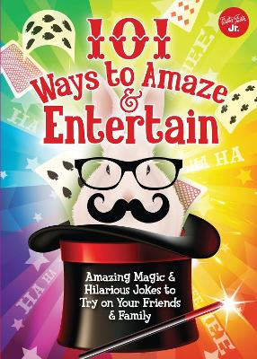 101 Ways to Amaze & Entertain by Peter Gross
