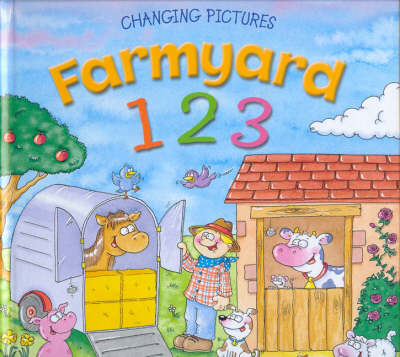 Farmyard 1 2 3: Changing Pictures by
