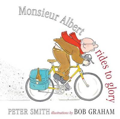 Monsieur Albert Rides to Glory by Peter Smith