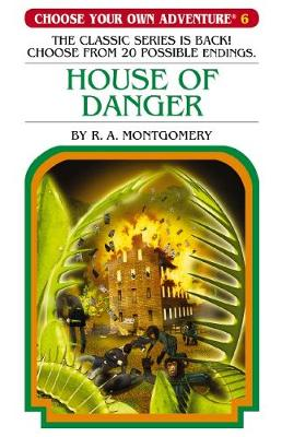 Choose Your Own Adventure #6: House of Danger by R,A Montgomery
