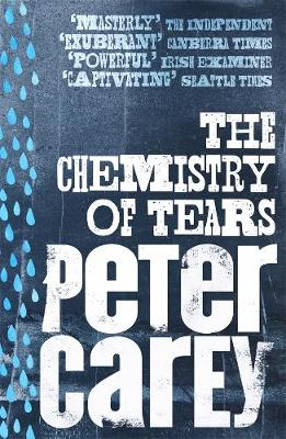 The The Chemistry of Tears by Peter Carey
