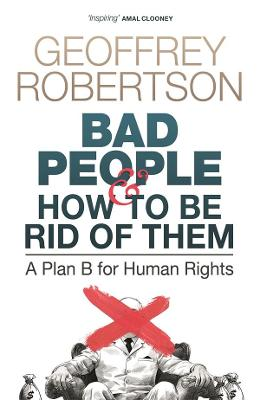 Bad People - and How to Be Rid of Them: A Plan B for Human Rights book