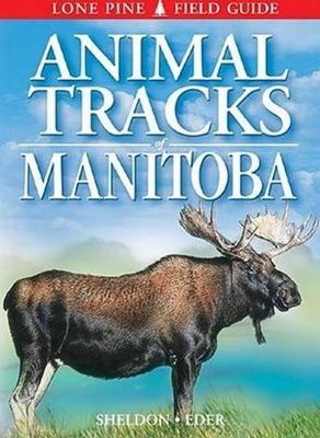 Animal Tracks of Manitoba by Ian Sheldon