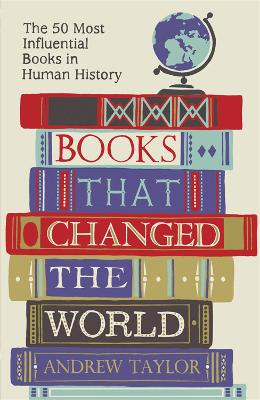 Books that Changed the World by Andrew Taylor