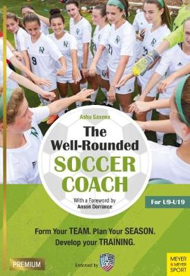 The Well-Rounded Soccer Coach by Ashu Saxena