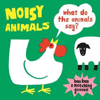 Noisy Animals: What Do the Animals Say?:What Do the Animals Say? by Oikawa Kenji