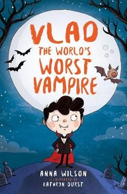 Vlad the World's Worst Vampire by Anna Wilson