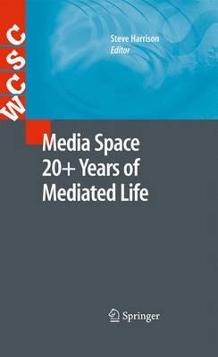 Media Space 20+ Years of Mediated Life by Steve Harrison