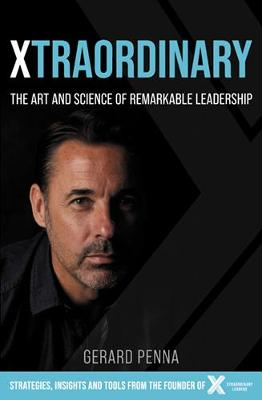 Xtraordinary: The Art and Science of Remarkable Leadership book