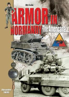 Armour in Normandy: Americans by Alexandre Thers