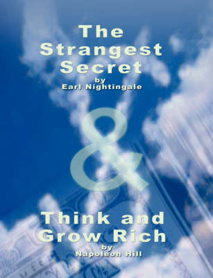 The Strangest Secret by Earl Nightingale & Think and Grow Rich by Napoleon Hill by Earl Nightingale