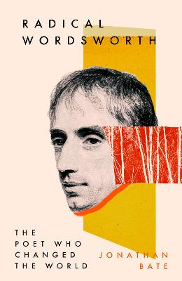 Radical Wordsworth: The Poet Who Changed the World book