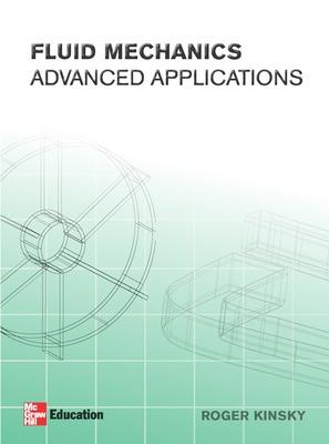 Fluid Mechanics: Advanced Applications by R. Kinsky