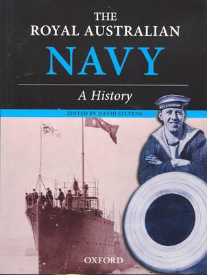 The Royal Australian Navy: A History by David Stevens