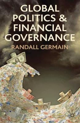 Global Politics and Financial Governance by Randall D. Germain