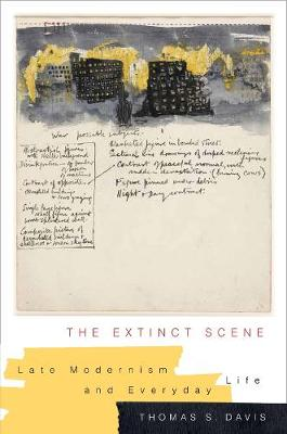 The Extinct Scene: Late Modernism and Everyday Life book