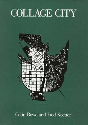 Collage City by Colin Rowe