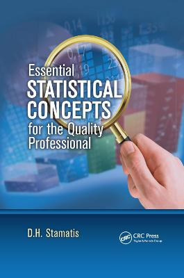 Essential Statistical Concepts for the Quality Professional by D. H. Stamatis
