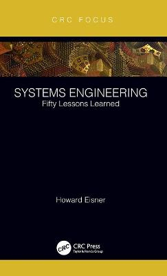 Systems Engineering: Fifty Lessons Learned by Howard Eisner
