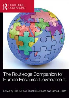 The Routledge Companion to Human Resource Development by Rob F. Poell