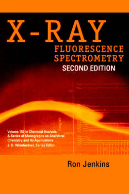 X-Ray Fluorescence Spectrometry by Ron Jenkins
