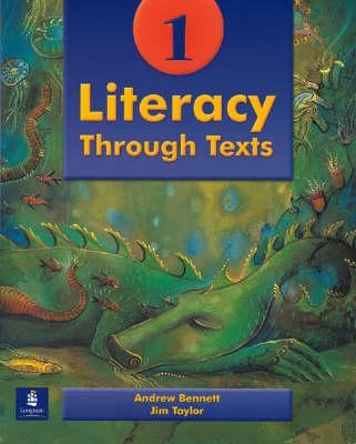 Literacy Through Texts Literacy Through Texts Pupils' Book 1 Pupils' Book Bk. 1 by Andrew Bennett