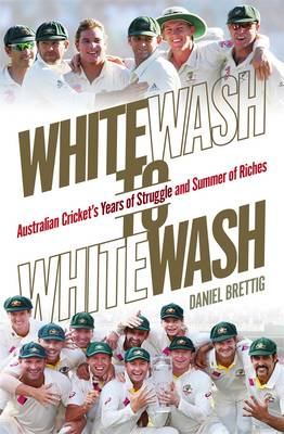 Whitewash to Whitewash by Daniel Brettig