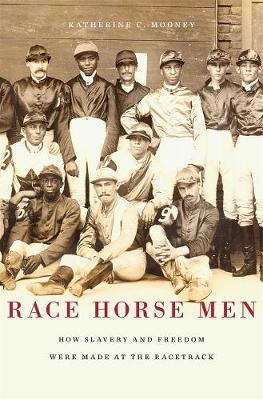 Race Horse Men by Katherine C. Mooney