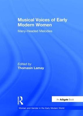 Musical Voices of Early Modern Women by Thomasin LaMay