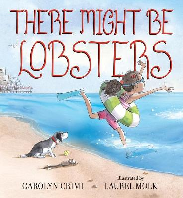 There Might Be Lobsters by Crimi Carolyn