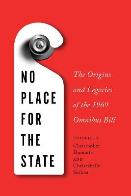 No Place for the State: The Origins and Legacies of the 1969 Omnibus Bill by Christabelle Sethna
