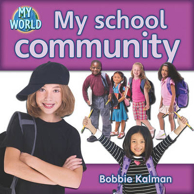 My School Community by Bobbie Kalman