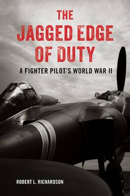 The Jagged Edge of Duty by Robert L. Richardson