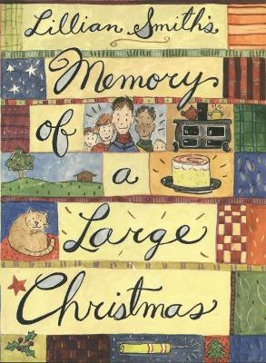 Memory of a Large Christmas by Lillian Smith