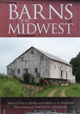 Barns of the Midwest by Allen G. Noble