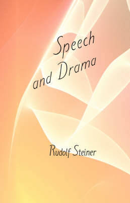 Speech and Drama by Rudolf Steiner