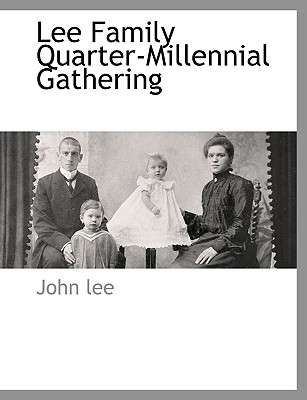 Lee Family Quarter-Millennial Gathering by John Lee
