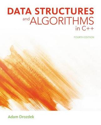 Data Structures and Algorithms in C++ by Adam Drozdek