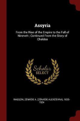 Assyria by Zenaide a Ragozin