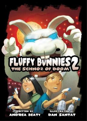 Fluffy Bunnies 2: The Schnoz of Doom by Andrea Beaty