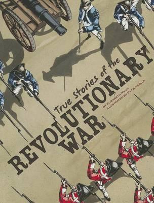 True Stories of the Revolutionary War by Elizabeth Raum