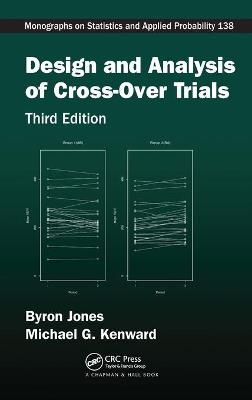 Design and Analysis of Cross-Over Trials, Third Edition by Byron Jones