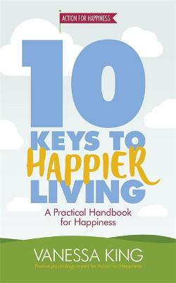 10 Keys to Happier Living by Vanessa King