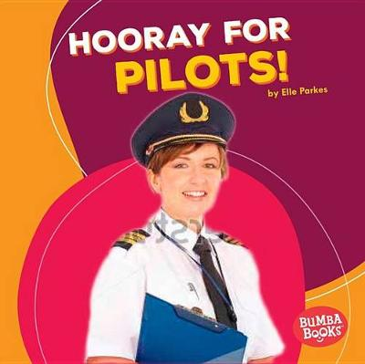 Hooray for Pilots! by Elle Parkes