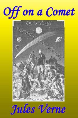 Off on a Comet, Or, Hector Servadac by Jules Verne