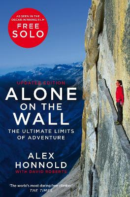Alone on the Wall: Alex Honnold and the Ultimate Limits of Adventure book
