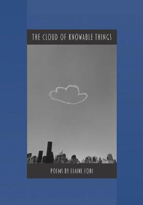 Cloud of Knowable Things by Elaine Equi