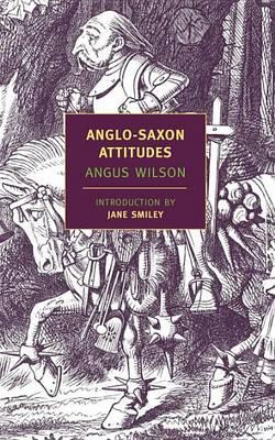 Anglo-Saxon Attitudes by Angus Wilson